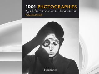1001 photographies qu'il faut avoir vues dans sa vie, Ed. Flammarion