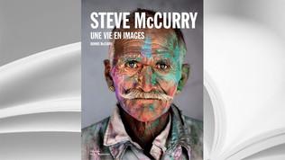Steve McCurry - Une Vie en images, Ed. de La Martinière, 2018