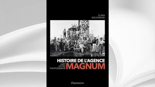 Histoire de l'agence Magnum, l'art d'être photographe, Ed. Flammarion