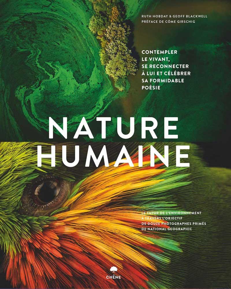 Nature Humaine, contempler le vivant. 12 photographes du National Geographic