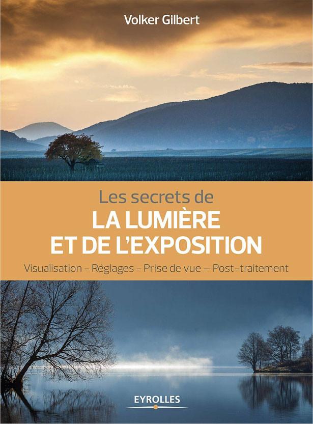 Les secrets de la lumière et de l'exposition, Volker Gilbert