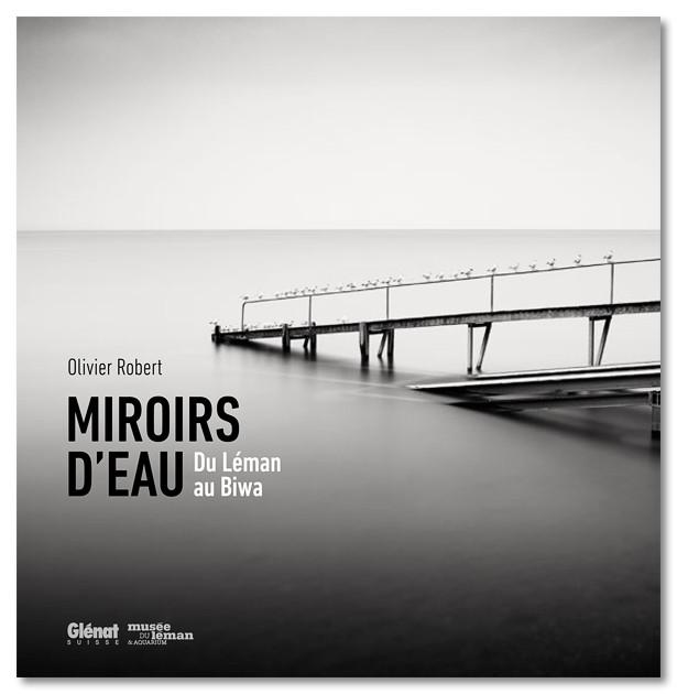 Livre Miroirs d'eau, du Léman au Biwa par le photographe Olivier Robert. Editions Glénat 2015