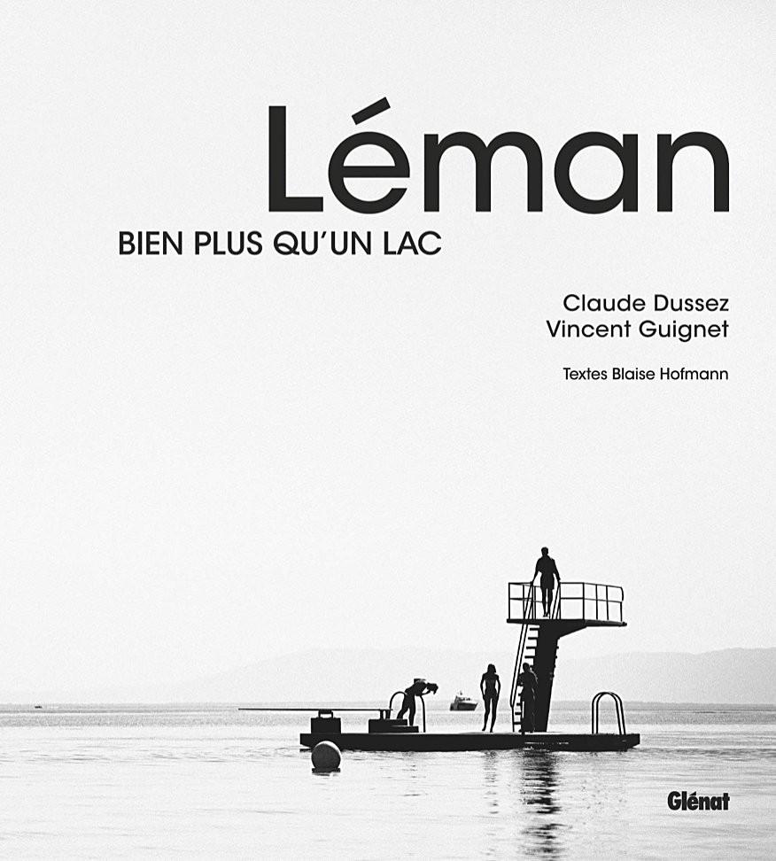 Léman bien plus qu'un lac, Claude Dussez, Vincent Guignet, Editions Glénat