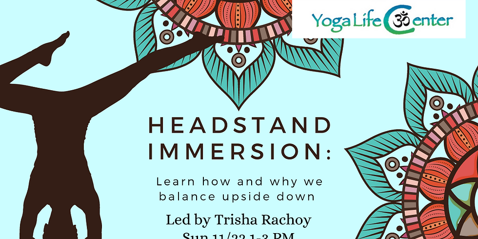 Headstand Immersion: Learn how and why we balance upside down