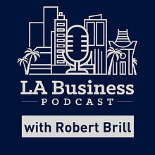 la-business-podcast-with-robert-brill--7