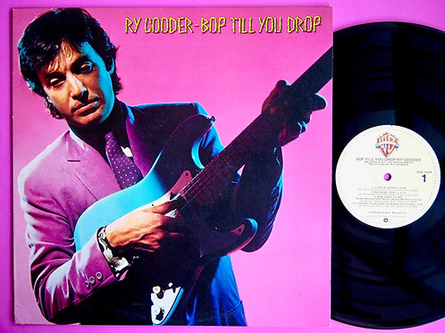 RY COODER / BOP TILL YOU DROP