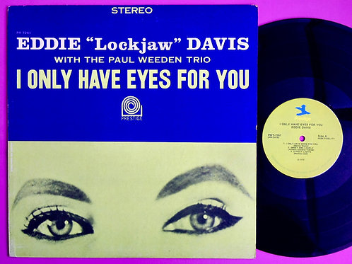 EDDIE LOCKJAW DAVIS / I ONLY HAVE EYES FOR YOU