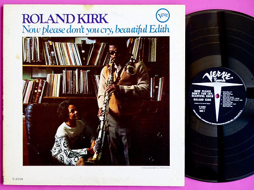 ROLAND KIRK / NOW PLEASE DON'T YOU CRY, BEAUTIFUL EDITH
