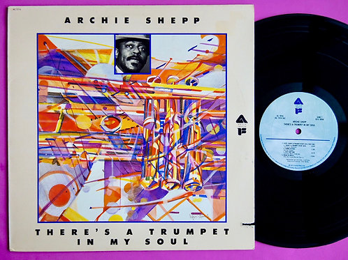 ARCHIE SHEPP / THERE'S A TRUMPET IN MY SOUL
