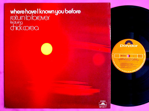 RETURN TO FOREVER / WHERE HAVE I KNOWN YOU BEFORE