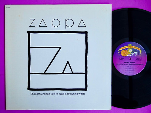 FRANK ZAPPA / SHIP ARRIVING TOO LATE TO SAVE A DROWNING WITCH