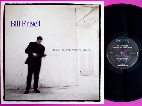 BILL FRISELL / BEFORE WE WERE BORN