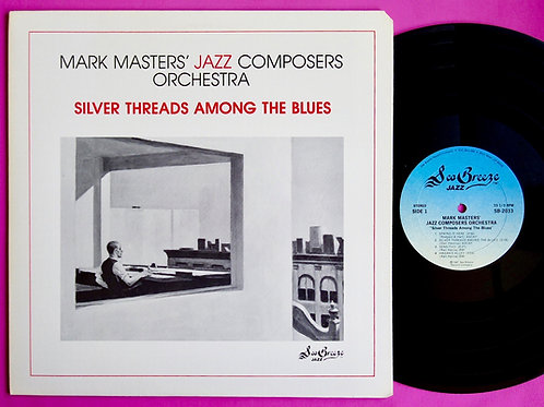 MARK MASTERS' JAZZ COMPOSERS ORCHESTRA / SILVER THREADS AMONG THE BLUES