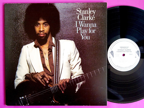STANLEY CLARKE / I WANNA PLAY FOR YOU