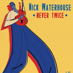 NICK WATERHOUSE-NEVER TWICE VINYL