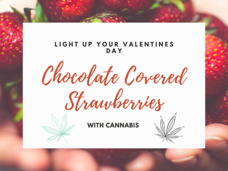 DIY Cannabis-Infused Chocolate Strawberries – Just in time for Quarantined Valentine's Day