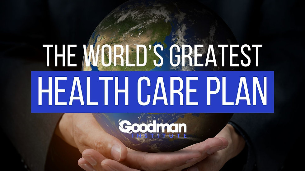 The World's Greatest Health Care Plan