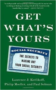 Kotlikoff – Get What's Yours: The Secrets to Maxing Out Your Social Security