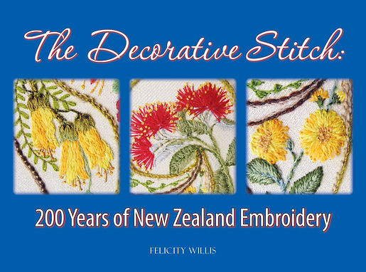 The Decorative Stitch, 200 Years of New Zealand Embroidery, Felicity Willis