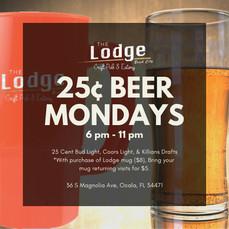 Mondays: 25 Cent Beer