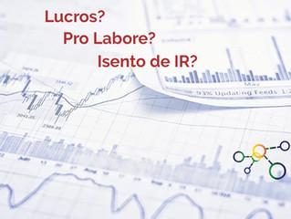 Isenção de IRPF sobre distribuição de lucros e obrigatoriedade da retirada de pro labore pelos sócio
