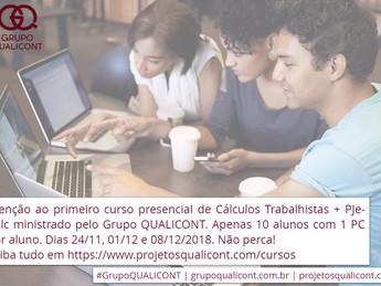 Atenção ao primeiro curso presencial de Cálculos Trabalhistas + PJe-Calc do Grupo QUALICONT