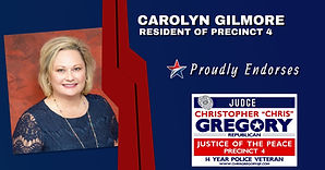 Endorsement by Carolyn GIlmore for re-election of Judge Chris Gregory, JP4