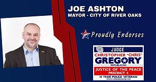 Endorsement - Mayor of River Oaks Joe Ashton for Re-Election of Judge Christopher Gregory, Precinct 4, Tarrant County, JP4