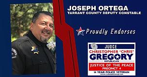Endorsement by Joseph Ortega - Deputy Constable for Re-Election of Judge Christopher Gregory, Precinct 4, Tarrant County, JP4