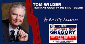 Endorsement by Tom Wilder - District Clerk for Re-Election of Judge Christopher Gregory, Precinct 4, Tarrant County, JP4