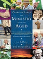 Creative Ideas for Ministry with the Age