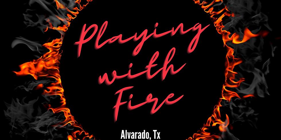 Playing With Fire - Alvarado