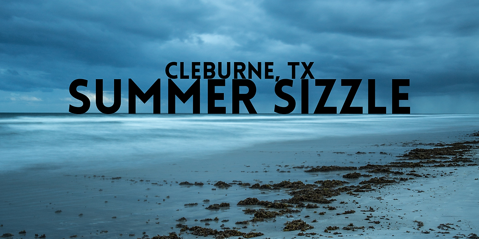 Summer Sizzle - Cleburne, Tx