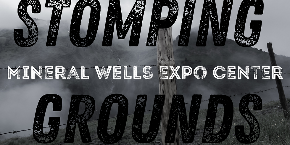 Stomping Grounds - Mineral Wells