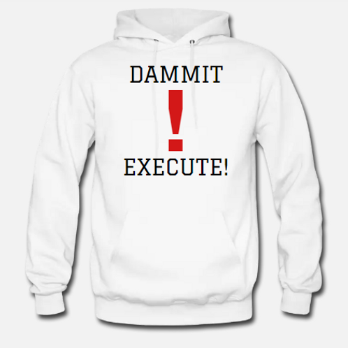 DAMMIT! EXECUTE! Sports Pullover Unisex Hoodie