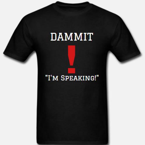 "Commemorative Dammit! ""I'M SPEAKING!"" Unisex T-Shirt"