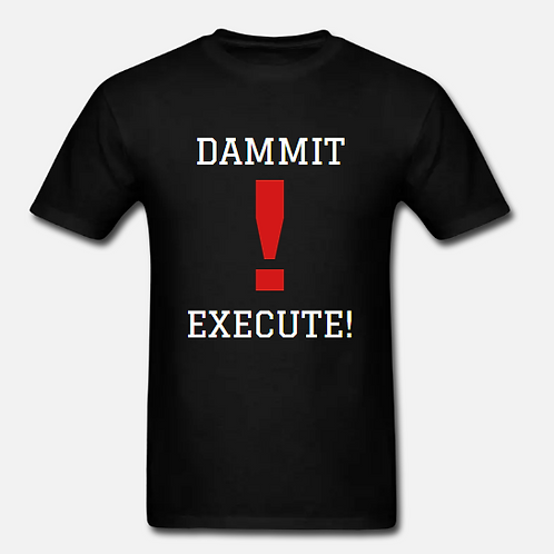 DAMMIT! EXECUTE! Unisex Special Edition!