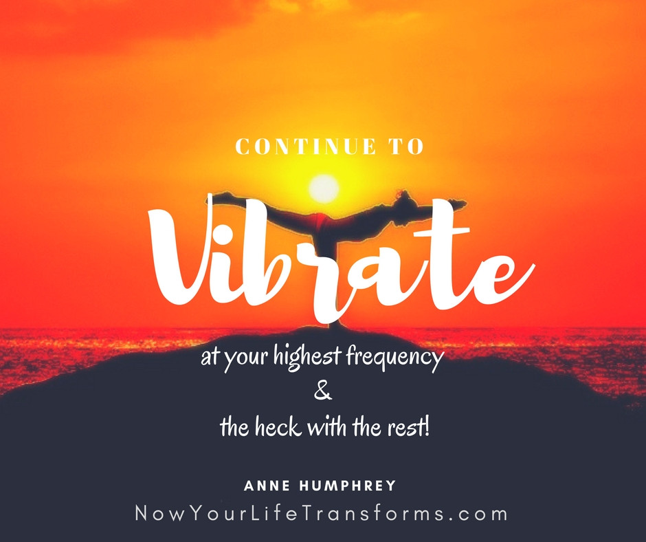 Are You Vibrating At Your Highest Frequency? #AHQuote