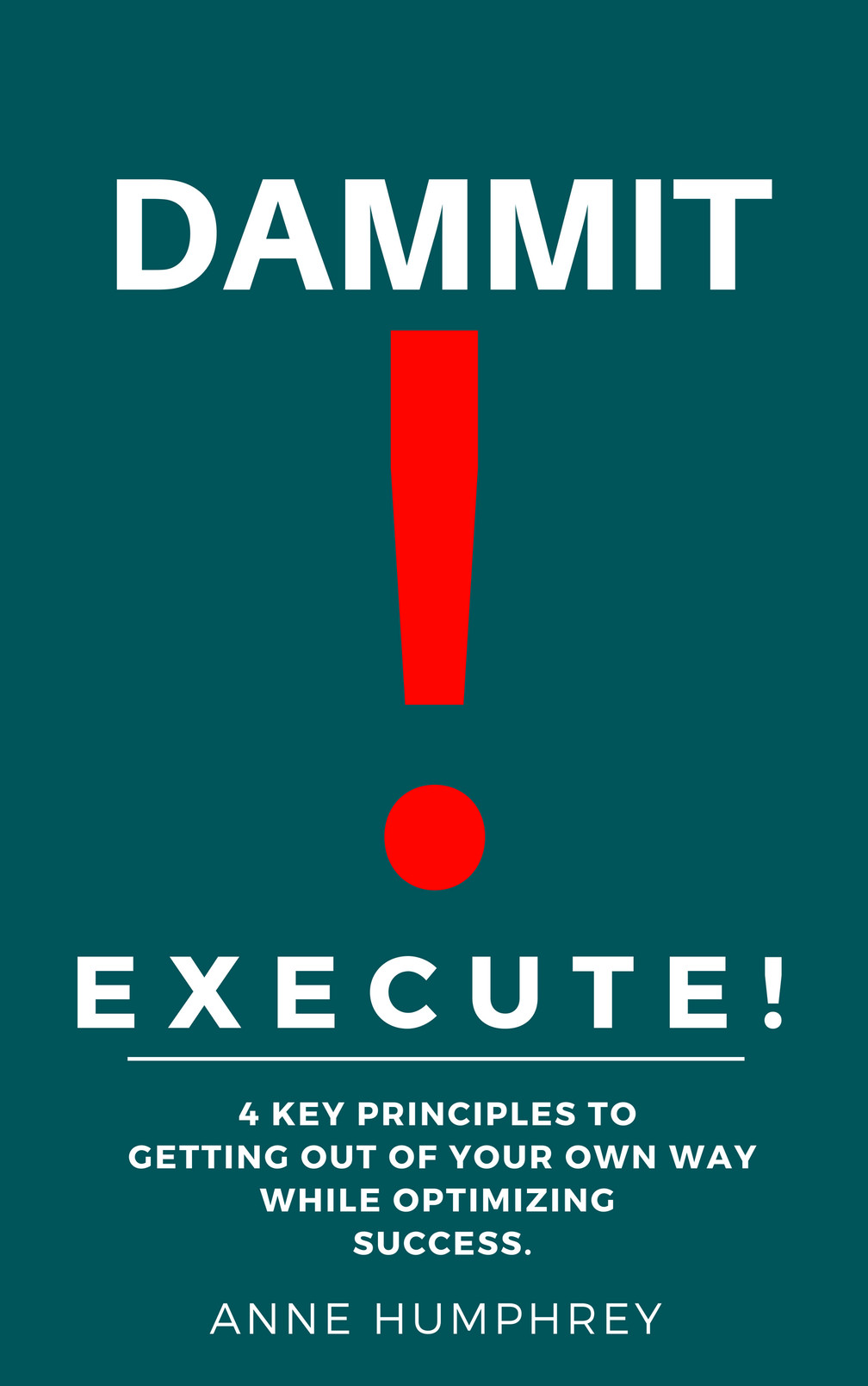 DAMMIT! EXECUTE! Official website for my Upcoming Best Selling Book!