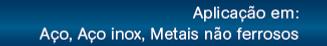 Aplicações em Aço, Aço Inox e Metais não ferrosos
