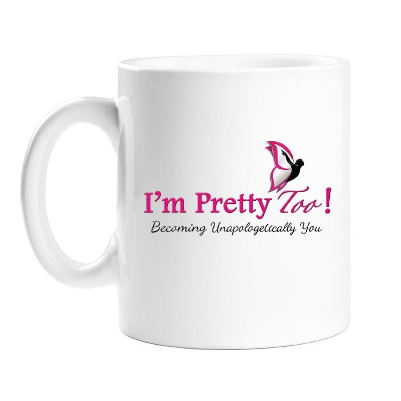 I'm Pretty Too! Mug