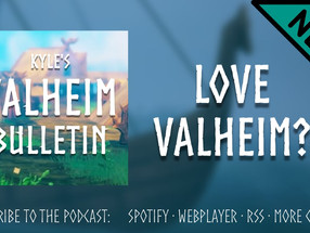 Need a new podcast? Kyle's Valheim Bulletin has you covered
