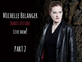 BONUS AUDIO: Michelle Belanger on her favorite demon, remote viewing, and archetypal systems