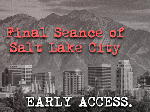EARLY ACCESS: Salt Lake City Seance Results - July 10
