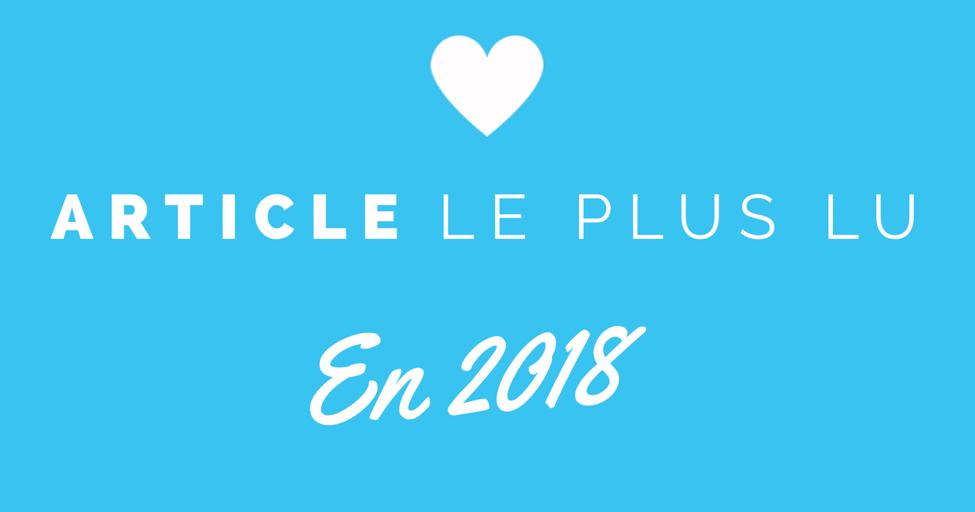 Voici l'article que vous avez le plus lu sur notre blog en 2018 !