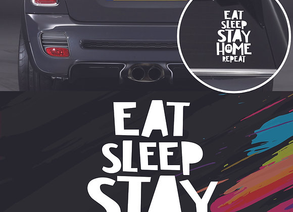 Eat, sleep, stay home, repeat sticker