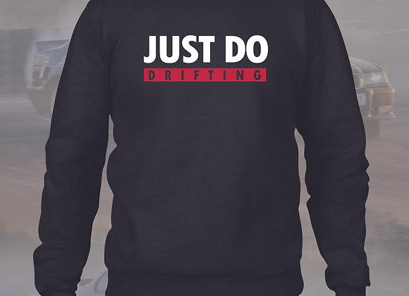 Just do drifting sweatshirts