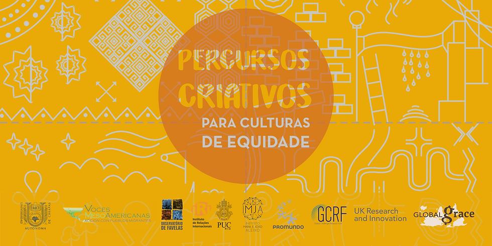 Percursos Criativos para Culturas de Equidade