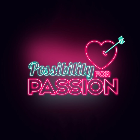 Possibility for Passion