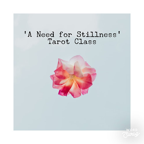 Tarot Class: A Need for Stillness